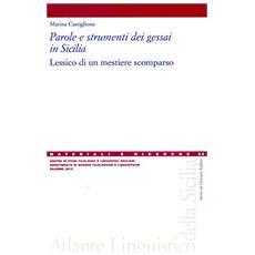 Parole e strumenti dei gessai in Sicilia. Lessico di un mestiere scomparso