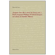 «J'appris chez elle à aimer les beaux-artes. . . ». Bache-Augustin-Philippe d'Arbaud Jouques nel salotto di Isabella Albrizzi