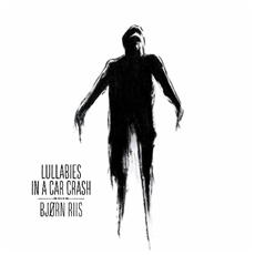 Bjorn Riis - Lullabies In A Car Crash (2 Lp)