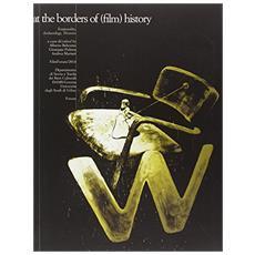 At the borders of (film) history. Ediz. inglese e francese