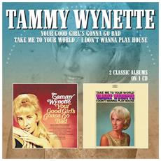 Tammy Wynette - Your Good Girl'S Gonna Go Bad / Take Me To Your World - I Don'T Wanna Play House - Disponibile dal 13/04/2018