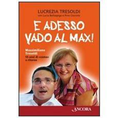 """E adesso vado al Max! Massimiliano Tresoldi. 10 anni di """"coma"""" e ritorno"""