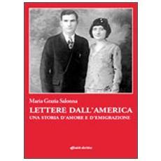 Lettere dall'America. Una storia d'amore e d'emigrazione