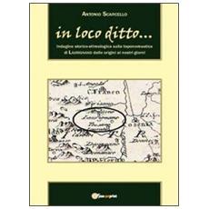 In loco ditto. . . Indagine storico-etimologica