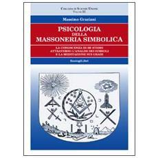Psicologia della massoneria simbolica. Vol. 3
