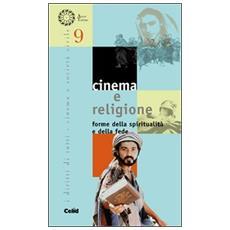 Cinema e religione. Forme della spiritualit� e della fede