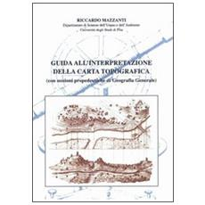 Guida all'interpretazione della carta topografica (con nozioni propedeutiche di geografia generale)
