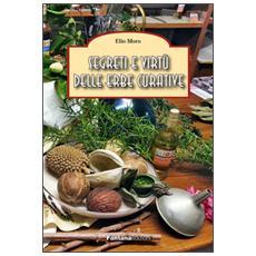 Segreti e virtù delle erbe curative