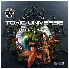 Toxic Universe - Pirates Of Progness