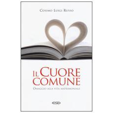 Il cuore comune. Omaggio alla vita matrimoniale