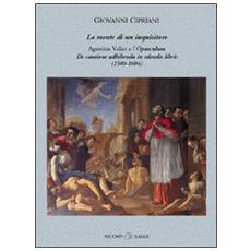 La mente di un inquisitore. Agostino Valier e l'opusculum De Cautione adhibenda in edendis libris