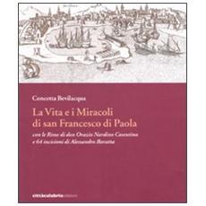 Vita e i miracoli di san Francesco di Paola con le rime di don Orazio Nardino Cosentino e 64 incisioni di Alessandro Baratta (La)