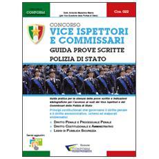 Concorso vice ispettori e commissari. Polizia di Stato. Guida prove scritte
