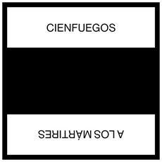 Cienfuegos - A Los Martires