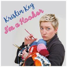 Kristin Key - I'M A Hooker