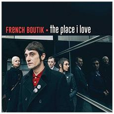 """French Boutik - The Place I Love (7"""")"""