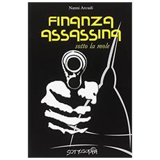 Finanza assassina sotto la mole