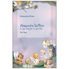 Alessandra Buffone la sua vita per la mia vita