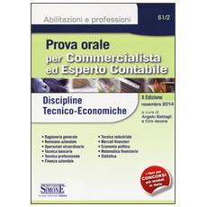 Prova orale per commercialista ed esperto contabile. Discipline tecnico-economiche