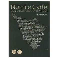 Nomi e carte. Sulla toponomastica della Toscana