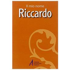 Riccardo. Il mio nome