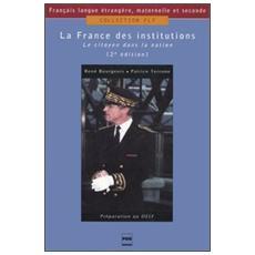 La France des institutions. Le citoyen dans la nation