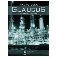 Glaucus il mistero della necropoli