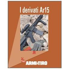 Le guide di Armi e Tiro. Vol. 1: I derivati AR 15.