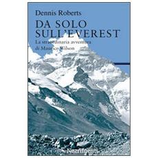 Da solo sull'Everest. La straordinaria avventura di Maurice Wilson