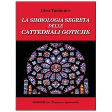 La simbologia segreta delle cattedrali gotiche
