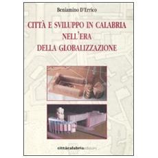 Citt� e sviluppo in Calabria nell'era della globalizzazione