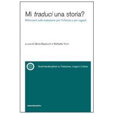 Mi traduci una storia? Riflessioni sulla traduzione per l'infanzia e per ragazzi
