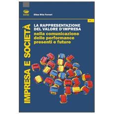 La rappresentazione del valore d'impresa nella comunicazione delle performance presenti e future