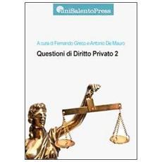 Questioni di diritto privato. Vol. 2