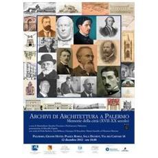 Archivi di architettura a Palermo. Memorie della città (XVII-XX secolo)
