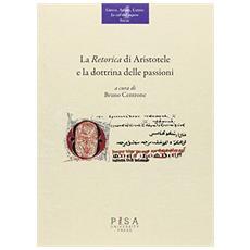 Retorica di Aristotele e la dottrina delle passioni (La)