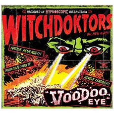 Witchdoktors (The) - Voodoo Eye