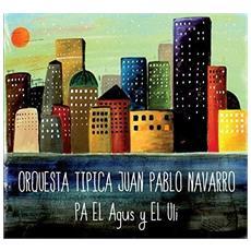 Orquesta Tipica Juan Pablo Navarro - Pa El Agus Y El Uli