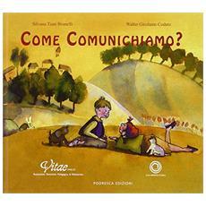 Come comunichiamo? Principi e mezzi della comunicazione corretta