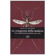 La conquista della malaria. Una modernizzazione italiana 1900 - 1962