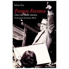 Franco Ferrara. Una vita nella musica