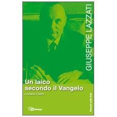 Giuseppe Lazzati. Un laico secondo il Vangelo