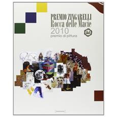 Premio Zingarelli Rocca delle Macie 2010. Premio pittura. Ediz. illustrata