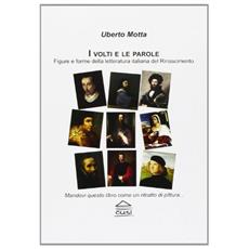 I volti e le parole. Figure e fonte della letteratura italiana del rinascimento