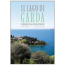Il lago di Garda. Itinerari della sponda veronese