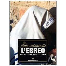 L'ebreo nel mistero della storia