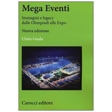 Mega eventi. Immagini e legacy dalle Olimpiadi alle Expo