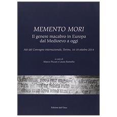 Memento mori. Il genere macabro in Europa dal Medioevo a oggi. Ediz. italiana, inglese e francese