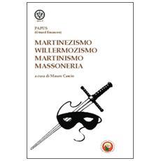 Martinezismo, willermozismo, martinismo, massoneria