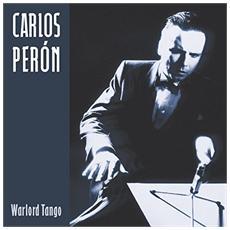 Carlos Peron - Warlord Tango